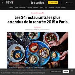 Les 24 restaurants les plus attendus de la rentrée 2019 à Paris - Sortir Grand Paris