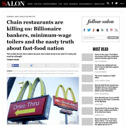 Chain restaurants are killing us: Billionaire bankers, minimum-wage toilers and the nasty truth about fast-food nation