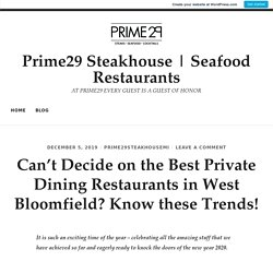 Can't Decide on the Best Private Dining Restaurants in West Bloomfield? Know these Trends! – Prime29 Steakhouse