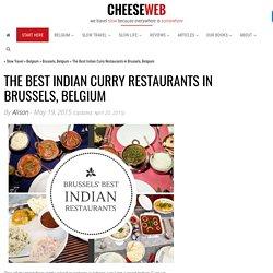 The Best Indian Curry Restaurants in Brussels, Belgium