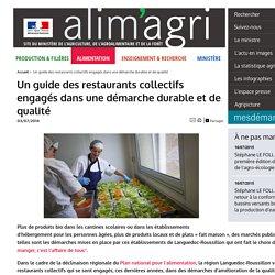 ALIMENTATION_GOUV_FR 03/07/14 Un guide des restaurants collectifs engagés dans une démarche durable et de qualité
