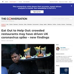 THE CONVERSATION 10/09/20 Eat Out to Help Out: crowded restaurants may have driven UK coronavirus spike – new findings