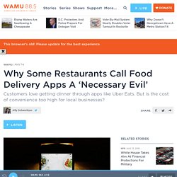 Why Some Restaurants Call Food Delivery Apps A 'Necessary Evil'
