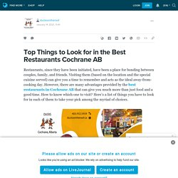 Top Things to Look for in the Best Restaurants Cochrane AB