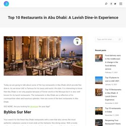 Top 10 restaurants in Abu Dhabi: Exotic lifestyle of Abu Dhabi