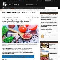 Restaurants follow unprocessed foods trend