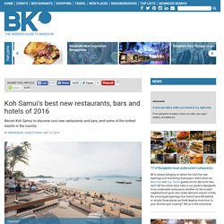 Koh Samui's best new restaurants, bars and hotels of 2016