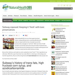 Subway restaurants exposed for using toxic ingredients