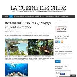 Restaurants insolites // Voyage au bout du monde