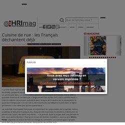 HOTELS, RESTAURANTS et INSTITUTIONS - Cuisine de rue: les Français déchantent déjà
