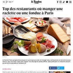 Top des restaurants où manger une raclette ou une fondue