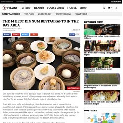 Best Bay Area Dim Sum - Chinese Restaurants In SF Millbrae Cupertino And More