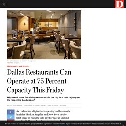 Dallas Restaurants Can Operate at 75 Percent Capacity This Friday