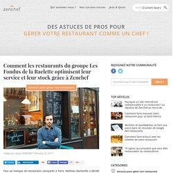 Comment les restaurants du groupe Les Fondus de la Raclette optimisent leur service et leur stock grâce à Zenchef