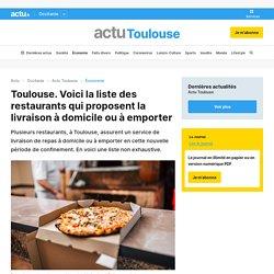 Toulouse. Voici la liste des restaurants qui proposent la livraison à domicile ou à emporter