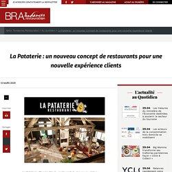 La Pataterie : un nouveau concept de restaurants pour une nouvelle expérience clients - B.R.A. Tendances Restauration