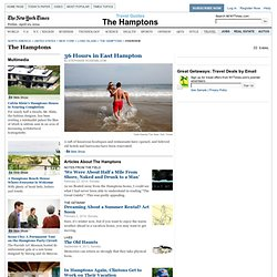 The Hamptons Travel Guide - Hotels, Restaurants, Sightseeing in The Hamptons - New York Times Travel