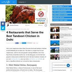 4 Restaurants that Serve the Best Tandoori Chicken in Delhi