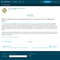 Winery Restaurants: The Best Place for a Great Lunch in Margaret River