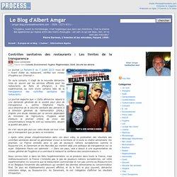 BLOG D ALBERT AMGAR 07/07/15 Contrôles sanitaires des restaurants : Les limites de la transparence