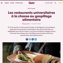 SLATE 01/10/15 Les restaurants universitaires à la chasse au gaspillage alimentaire