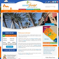 Irvine Official Website - Hotels, Attractions, Restaurants, Vacations and Travel Information from Destination Irvine.