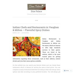 Indian Chefs and Restaurants in Vaughan & Milton – Flavorful Spicy Dishes