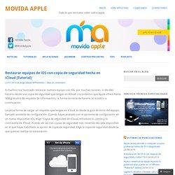 Restaurar equipos de iOS con copia de seguridad hecha en iCloud [Tutorial]
