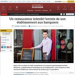 Un restaurateur interdit l'entrée de son établissement aux banquiers