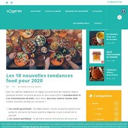 Les 10 nouvelles tendances food pour 2020 - Sogeres Restaurateur