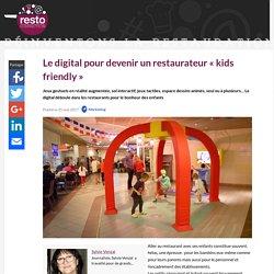 Le digital pour devenir un restaurateur « kids friendly » - RestoConnection