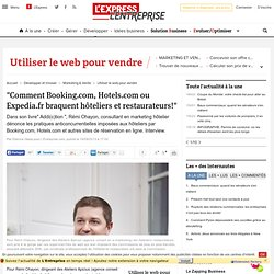 """Comment Booking.com, Hotels.com ou Expedia.fr braquent hôteliers et restaurateurs!"""
