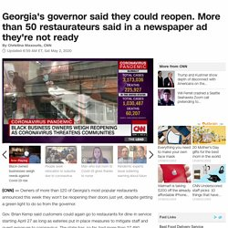 5/2/20: GA's governor said they could reopen. More than 50 restaurateurs said in a newspaper ad they're not ready