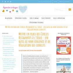 Mettre en place des Cercles Restauratifs à l'école : un excellent outil de non violence