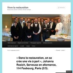 « Dans la restauration, on se crée une vie à part », Johanna Rosich, Serveuse en alternance, 114 Faubourg, Paris (2/3).