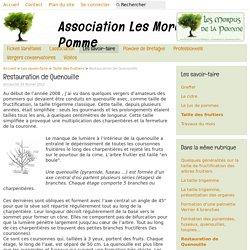 Restauration de Quenouille - Association Les Mordus de la Pomme