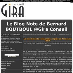 Le marché de la restauration rapide en France en 2013 - Le Blog Note de Bernard BOUTBOUL @Gira Conseil