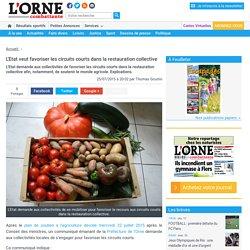 L ORNE COMBATTANTE 25/07/15 L'Etat veut favoriser les circuits courts dans la restauration collective