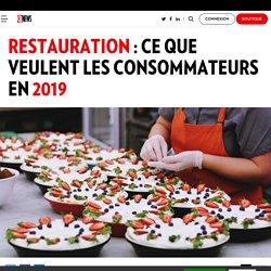 Restauration : ce que veulent les consommateurs en 2019