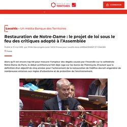 Restauration de Notre-Dame : le projet de loi sous le feu des critiques adopt...