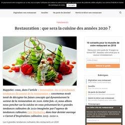 Restauration : que sera la cuisine des années 2020 ?