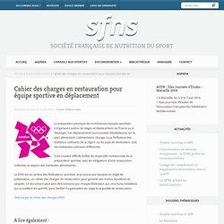 SOCIETE FRANCAISE DE NUTRITION DU SPORT -2012- Cahier des charges en restauration pour équipe sportive en déplacement