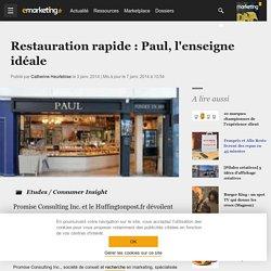 Restauration rapide : Paul, l'enseigne idéale - Etudes / Consumer Insight