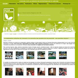 INTERBIO LIMOUSIN 06/11/13 La restauration collective du Limousin à la rencontre des produits bio de proximité : une première ré
