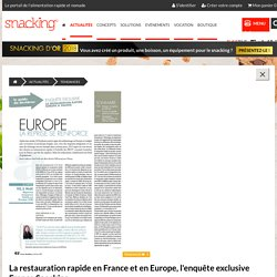 La restauration rapide en France et en Europe, l'enquête exclusive France Snacking