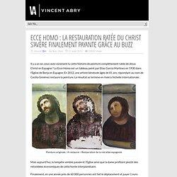 Ecce Homo : la restauration ratée du Christ s'avère finalement payante grâce au buzz