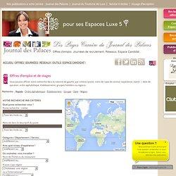 Recherche rapide sur les offres d'emploi ou de stage en l'hôtellerie de luxe ou restauration gastronomique