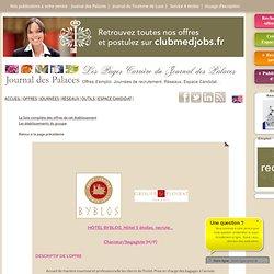 HOTEL BYBLOS Hôtel 5 étoiles recrute Chasseur/bagagiste
