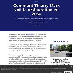 Comment Thierry Marx voit la restauration en 2050