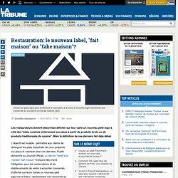 """Restauration: le nouveau label, """"fait maison"""" ou """"fake maison""""?"""